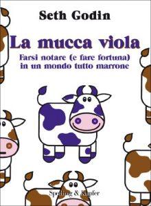Libro La mucca viola di Seth Godin